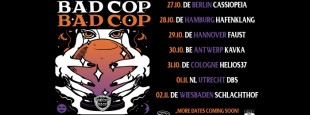 11 02 Bad Cop Bad Cop neues Datum